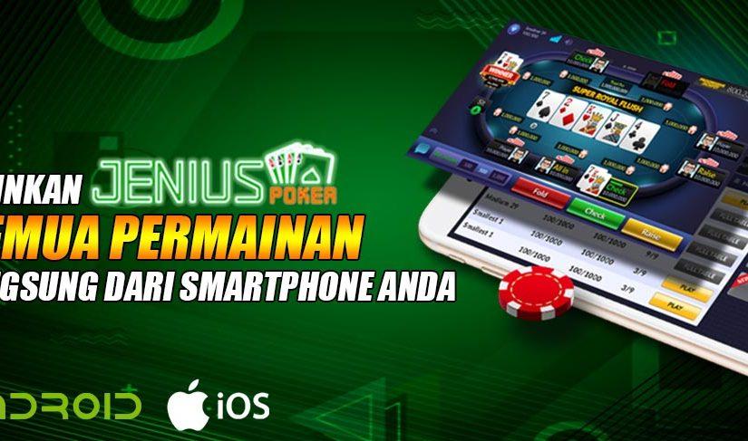Mainkan Semua Game Resmi IDN Poker Lewat Smartphone Anda Di Jeniuspoker!